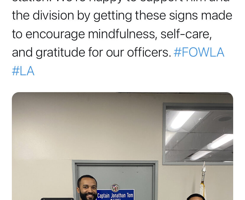 3/5/20 – FOWLA supports West LAPD with End of Watch Checklist Signs